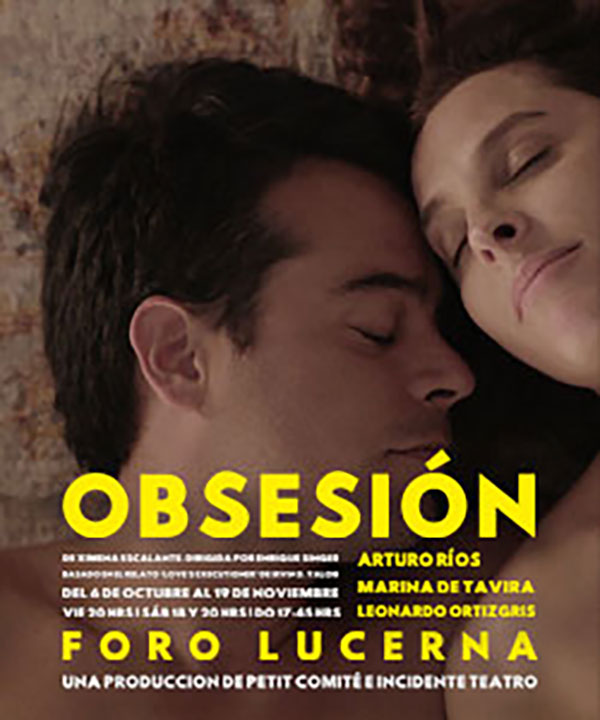 Marina de Tavira acts in Obsession, by Ximena Escalante under the direction of Enrique Singer.